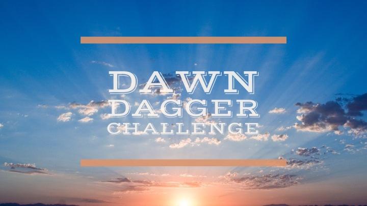 dawn dagger challenge